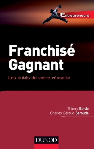 Thierry Borde et Charles Seroude - Franchisé gagnant.