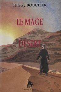 Thierry Bouclier et Loïc Porcher - Le mage du désert.