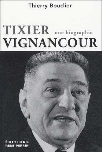 Thierry Bouclier - Tixier-Vignancour.