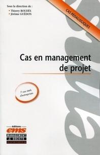 Thierry Boudès et Jérôme Guédon - Cas en management de projet.