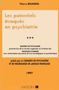 Thierry Bougerol - Congrès de psychiatrie et de neurologie de langue française, LXXXXVe session-1997, Tours, 15-20 juin 1997 Tome 3 - Les potentiels évoqués en psychiatrie.