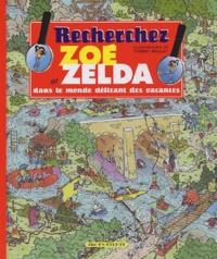 Thierry Boulay - Recherchez Zoé et Zelda dans le monde délirant des vacances.