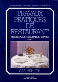 Thierry Boulicot - Travaux pratiques de restaurant - Tome 2, Mise en place, décoration, service.
