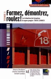 Formez,démontrez, roulez! - Tome1, Lesévaluationsdesformationsdesapeur-pompier:tronccommun.pdf