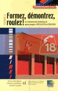 Formez,démontrez, roulez! - Tome2, Lesévaluationsdesformationsdesapeur-pompier:spécialitésetconcours.pdf