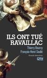 Thierry Bourcy et François-Henri Soulié - Ils ont tué Ravaillac.