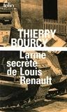 Thierry Bourcy - L'arme secrète de Louis Renault - Une enquête de Célestin Louise, flic et soldat dans  la guerre de 14-18.