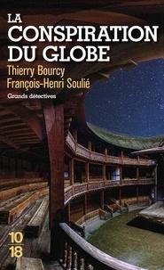 Thierry Bourcy et François-Henri Soulié - La conspiration du globe.