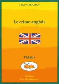 Thierry Bourcy - Le crime anglais.