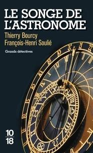 Thierry Bourcy et François-Henri Soulié - Le songe de l'astronome.