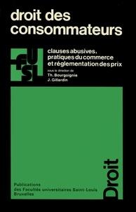 Thierry Bourgoignie et Jean Gillardin - Droit des consommateurs - Clauses abusives, pratiques du commerce et réglementation des prix.