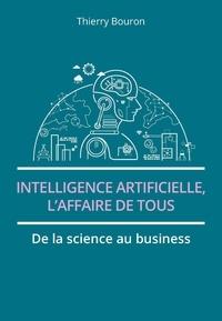 Thierry Bouron - Intelligence artificielle, l'affaire de tous - De la science au business.