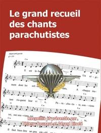 Thierry Bouzard et Gérard Eiselé - Le grand recueil des chants parachutistes.