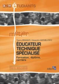 Educateur technique spécialisé- Formation, diplôme, carrière - Thierry Braganti  