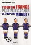 Thierry Bretagne - L'équipe de France peut-elle gagner la coupe du monde ?.