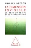 Thierry Breton - La dimension invisible - Le défi du temps et de l'information.