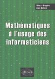 Thierry Brugère et Alain Mollard - Mathématiques à l'usage des informaticiens.