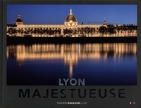 Thierry Brusson - Lyon majestueuse.