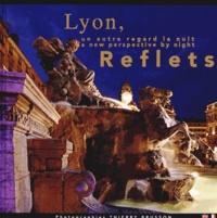 Thierry Brusson - Lyon, un autre regard la nuit, Reflets.