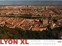 Thierry Brusson - Lyon XL - Lyon en grand format.