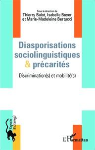 Thierry Bulot et Isabelle Boyer - Diasporisations sociolinguistiques et précarités - Discrimination(s) et mobilité(s).