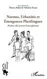 Thierry Bulot - Normes, urbanités et émergences plurilingues - Parlers (de) jeunes francophones.