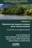 Thierry Burgeot et Christophe Minier - Ecotoxicologie - Volume 4, Détection des impacts toxiques dans l'environnement. Du terrain à la règlementation.