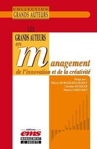 Thierry Burger-Helmchen et Caroline Hussler - Les grands auteurs en management de l'innovation et de la créativité.