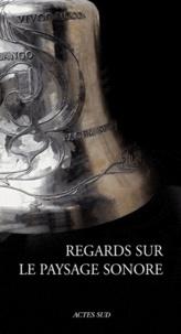 Thierry Buron et Agnès Barruol - Regards sur le paysage sonore : le patrimoine campanaire.