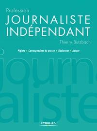 Thierry Butzbach - Profession journaliste indépendant.