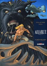 Thierry Cailleteau et Ciro Tota - Aquablue Intégrale : Cycle 3 : Tome 8 à 9.