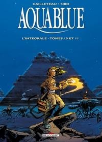Thierry Cailleteau et  Siro - Aquablue L'intégrale tomes 10 : .