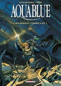 Thierry Cailleteau et Ciro Tota - Aquablue L'intégrale tomes 6  : .