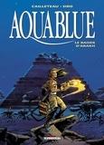 Thierry Cailleteau et  Siro - Aquablue Tome 10 : Le baiser d'Arakh.