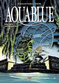Thierry Cailleteau et Ciro Tota - Aquablue Tome 5 : Projet Atalanta.