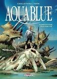 Thierry Cailleteau et Ciro Tota - Aquablue Tome 8 : Fondation Aquablue.