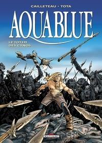 Thierry Cailleteau et Ciro Tota - Aquablue Tome 9 : Le totem des Cynos.