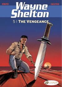 Thierry Cailleteau et Christian Denayer - Wayne Shelton Tome 5 : The vengeance.
