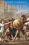 Thierry Camous - Romulus - Le rêve de Rome.
