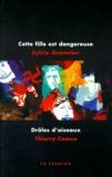 Thierry Camus et Sylvie Granotier - Cette fille est dangereuse - DROLES D'OISEAUX.