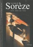 Thierry Carcenac - Les mots de Sorèze - Une idée du Lieu.