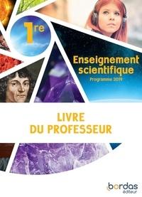 Thierry Cariat et Benoît Merlant - Enseignement scientifique 1re - Livre du professeur.