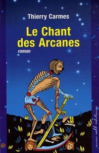 Thierry Carmes - Le Chant des Arcanes - Premier Chant Pouvoirs.