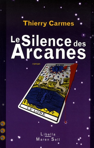 Thierry Carmes - Le Silence des Arcanes - Troisième Chant, Sagesses.