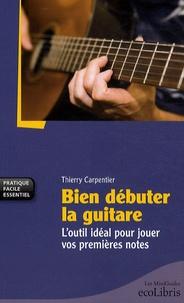 Bien débuter la guitare - Loutil idéal pour jouer vos premières notes.pdf
