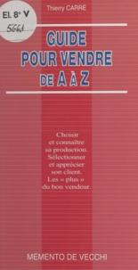 Thierry Carré - Guide pour vendre de A à Z.