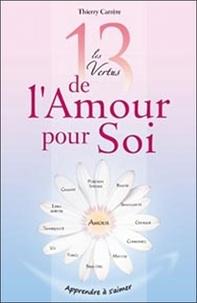 Thierry Carrère - Les 13 vertus de l'amour pour soi.