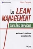 Thierry Castagné - Le Lean management dans les services - Méthode d'excellence opérationnelle.