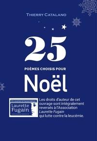 Thierry Catalano - 25 poèmes choisis pour Noël.