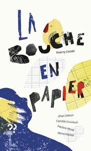 Thierry Cazals - La bouche en papier.